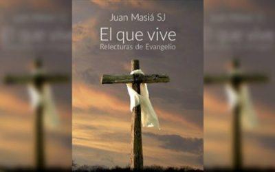 """""""Aquele que vive – uma releitura do Evangelho"""", de Juan Masiá"""