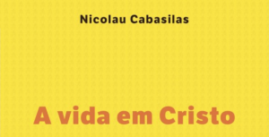 Nicolau Cabasilas. A vida em Cristo