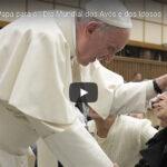 Papa destaca importância de quem acompanha os mais idosos e frágeis